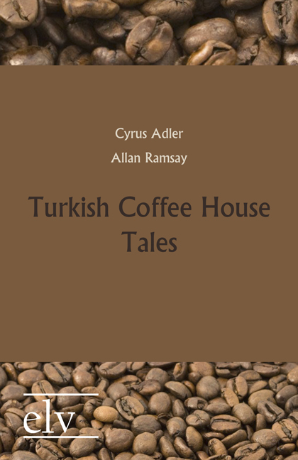 Cover des Titels Turkish Coffee House Tales von Adler Cyrus; Ramsay