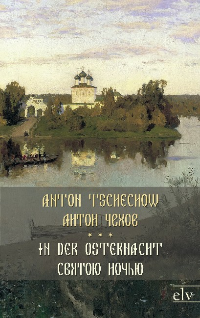 Cover des Titels In der Osternacht/Святою ночью von Tschechow A. P. / Чехов