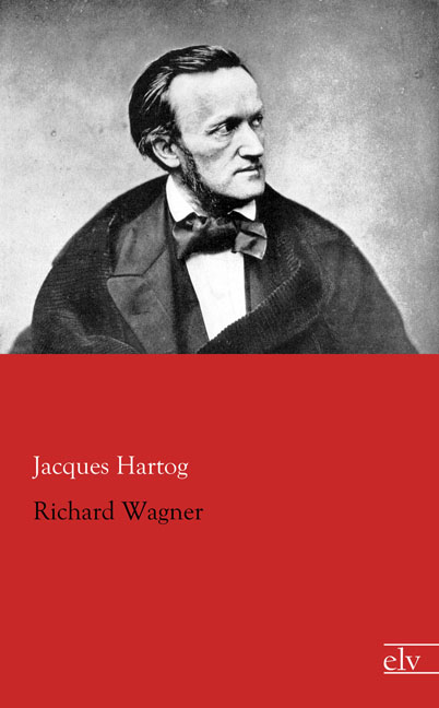 Cover des Titels Richard Wagner von Hartog Jacques